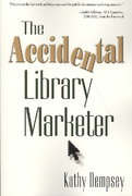 The Accidental Library Marketer 0 9781573873680 1573873683