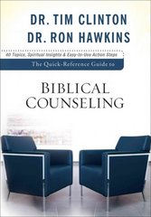 The Quick-Reference Guide to Biblical Counseling 1st Edition 9780801072253 0801072255