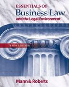 Study Guide for Mann/Roberts' Essentials of Business Law and the Legan Environment 10th edition 9780324593662 032459366X