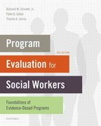 Program Evaluation for Social Workers: Foundations of Evidence-Based Programs 5th edition 9780195392487 0195392485