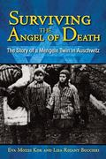 Surviving the Angel of Death 1st Edition 9781933718286 1933718285