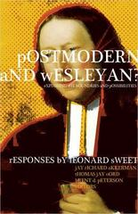 Postmodern and Wesleyan? 1st Edition 9780834124585 0834124580