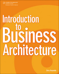 Introduction to Business Architecture 1st Edition 9781435455627 1435455622