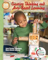 Creative Thinking and Arts-Based Learning 5th edition 9780136100850 0136100856