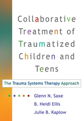 Collaborative Treatment of Traumatized Children and Teens 1st Edition 9781606233498 1606233491