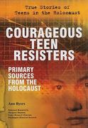 Courageous Teen Resisters 0 9780766032699 0766032698