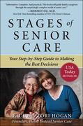 Stages of Senior Care: Your Step-by-Step Guide to Making the Best Decisions 1st Edition 9780071625432 0071625437
