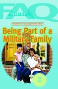 Frequently Asked Questions about Being Part of a Military Family 0 9781435853287 1435853288