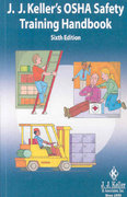 J. J. Keller's OSHA Safety Training Handbook 6th Edition 9781602871564 1602871566