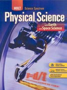 Holt Science Spectrum: Physical Science with Earth and Space Science 0 9780030672132 0030672139