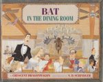 Bat in the Dining Room 0 9780761450078 0761450076