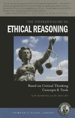 The Thinker's Guide to Ethical Reasoning 2nd Edition 9780944583173 0944583172