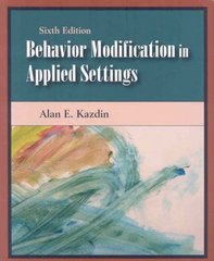Behavior Modification in Applied Settings 6th edition 9781577665823 1577665821