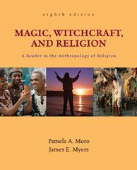 Magic, Witchcraft, and Religion: A Reader in the Anthropology of Religion 8th edition 9780078140013 0078140013