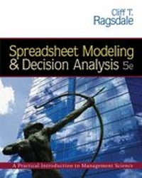 Spreadsheet Modeling and Decision Analysis: A Practical Introduction to Management Science, Revised (Book Only) 5th edition 9780324656640 0324656645