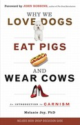 Why We Love Dogs, Eat Pigs, and Wear Cows 1st Edition 9781609255763 1609255763