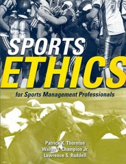 Sports Ethics for Sports Management Professionals 1st Edition 9780763743840 0763743844
