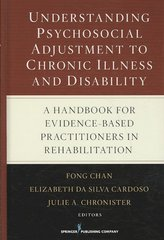 Understanding Psychosocial Adjustment to Chronic Illness and Disability 1st Edition 9780826123862 0826123864