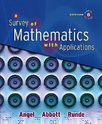 Angel, abbott & runde, survey of mathematics with applications.