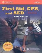 First Aid, CPR, And AED, Standard 5th edition 9780763774462 0763774464