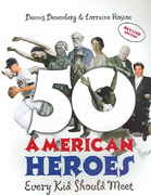 50 American Heroes Every Kid Should Meet 1st Edition 9780761395485 0761395482