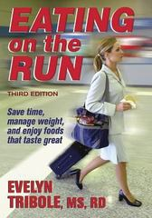 Eating on the Run 3rd Edition 9780736046084 0736046089