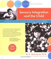 Sensory Integration and the Child 25th Edition 9780874244373 0874244374
