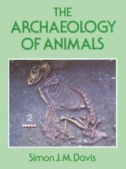 The Archaeology of Animals 1st Edition 9780300063059 0300063059