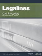 Legalines on Civil Procedure, 7th, Keyed to Yeazell 7th edition 9780314200389 031420038X