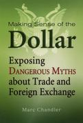 Making Sense of the Dollar 1st edition 9781576603215 1576603210