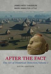 After the Fact: The Art of Historical Detection, Volume I 6th edition 9780077413477 0077413474
