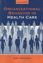 Organizational Behavior In Health Care 2nd edition 9780763763831 0763763837