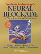 Cousins and Bridenbaugh's Neural Blockade in Clinical Anesthesia and Pain Medicine 4th edition 9780781773881 0781773881