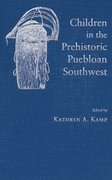 Children in Prehistoric Puebloan Southwest 0 9780874807233 0874807239