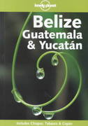 Belize, Guatemala and Yucatan 4th edition 9781864501407 1864501405