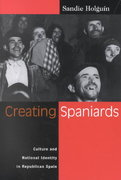 Creating Spaniards 1st edition 9780299176341 0299176347