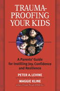 Trauma-Proofing Your Kids 1st Edition 9781556436994 1556436998