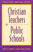 Christian Teachers in Public Schools 1st Edition 9780801058448 0801058449