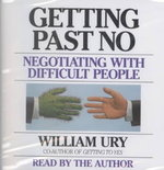 Getting Past No Negotiating in Difficult Situations 1st Edition 9780553755589 0553755587