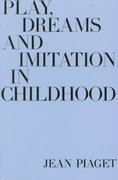 Play, Dreams and Imitation in Childhood 1st Edition 9780393001716 0393001717
