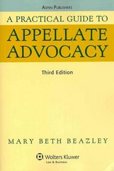 A Practical Guide to Appellate Advocacy 3rd Edition 9780735585102 0735585105