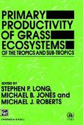 Primary Productivity of Grass Ecosystems 1st edition 9780412410208 0412410206
