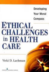 Ethical Challenges in Health Care 1st Edition 9780826110893 0826110894