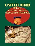 United Arab Emirates Taxation Laws and Regulations Handbook 0 9781433081248 1433081245
