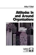 Attitudes In and Around Organizations 1st Edition 9780761900979 0761900977