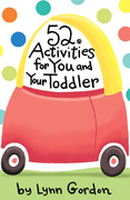 52 Activities for You and Your Toddler 0 9780811856874 0811856879