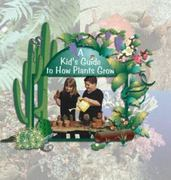 A Kids Guide to How Plants Grow 0 9780823954650 082395465X