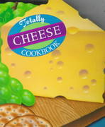 Totally Cheese Cookbook 0 9780890878941 0890878943