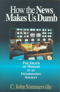 How the News Makes Us Dumb 1st Edition 9780830822034 0830822038