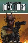 Star Wars: Dark Times Volume 2: Parallels 0 9781593079451 1593079451
